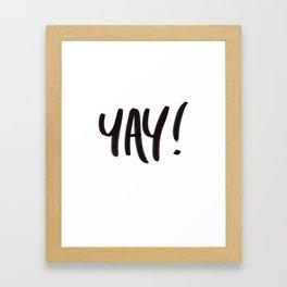 YAY! Framed Art Print