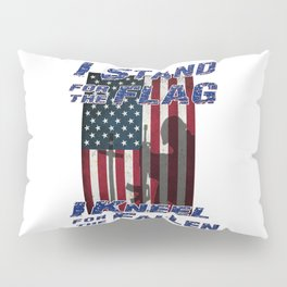 I Stand for the Flag - I Kneel for the Fallen Pillow Sham