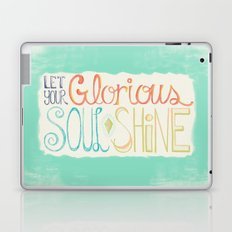 Let Your Glorious Soul Shine Laptop & iPad Skin
