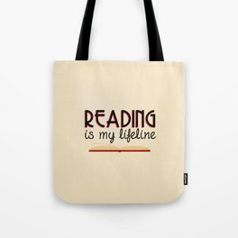 Reading is my lifeline Tote Bag