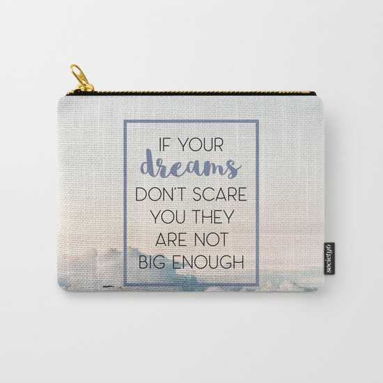 Dreams Scare You Quote Carry-All Pouch