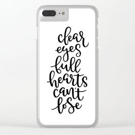 Clear Eyes Full Hearts Can't Lose Clear iPhone Case