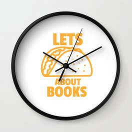 Lets Taco About Books Mexican Food Funny Taco Chip Gift design Wall Clock