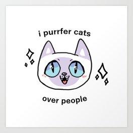 Prefer Cats Art Print