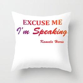 excuse me i'm speaking kamala harris Classic Throw Pillow