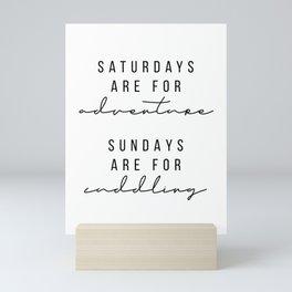 Saturdays Are for Adventure, Sundays Are for Cuddling Mini Art Print