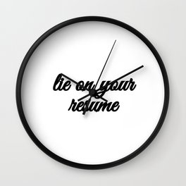Bad Advice - Lie on Your Resume Wall Clock