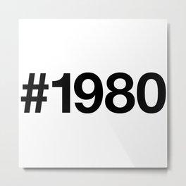 1980 Metal Print