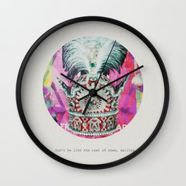 Don't be like the rest of them, darling Wall Clock