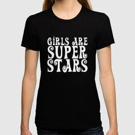 Girls Are Super Stars - Pink T-shirt
