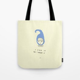 I Like It So I Wear It Tote Bag