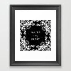 YOU'RE THE WORST Framed Art Print