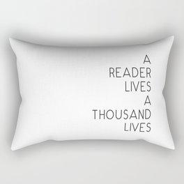 A reader lives a thousand lives quote Rectangular Pillow