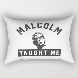 Malcolm X Taught Me Rectangular Pillow