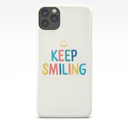 Keep Smiling - Colorful Happiness Quote iPhone Case