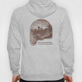 Once Upon the River (Ticonderoga Falls) Hoody