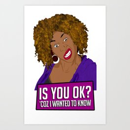 Glozell: Is you OK? Art Print
