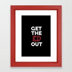Get the Led Out Framed Art Print