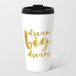 dream big dreams Metal Travel Mug