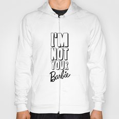 I'M NOT YOUR BARBIE for IPhone Hoody