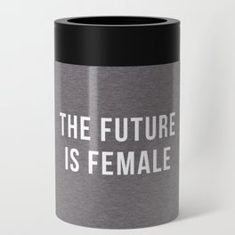 Future Is Female Quote Can Cooler