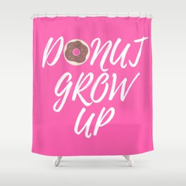 DONUT GROW UP Shower Curtain