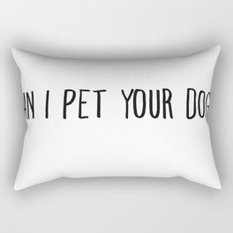 Can I Pet Your Dog Drawn Rectangular Pillow