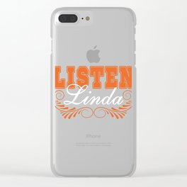 "A Simple Basic Orange Tee Saying ""Listen Linda!"" Listening Listener Ears Understand Take Notice Clear iPhone Case"