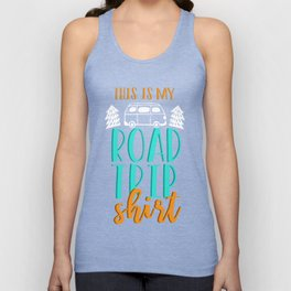 Road Trip Shirt Travelers Vacation Gift Unisex Tank Top