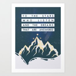 To The Stars Who Listen ACOMAF Art Print