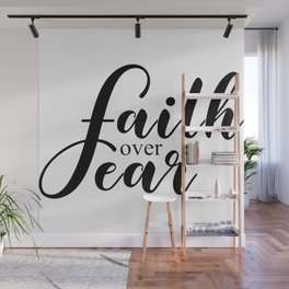 Faith over fear,Christian,Bible Quote Wall Mural