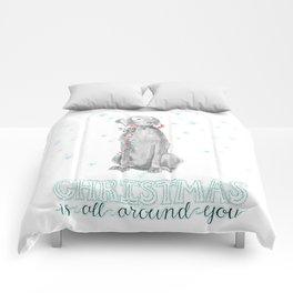 CHRISTMAS IS ALL AROUND YOU Comforters