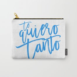 Te quiero tanto Carry-All Pouch