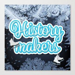 History Makers Canvas Print