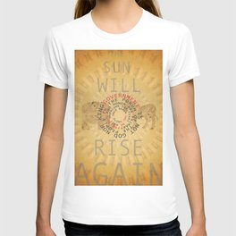 The Sun Will Rise Again by Jeffery Goodner T-shirt