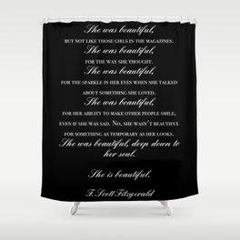 she was beautiful Shower Curtain