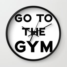 GO TO THE GYM Wall Clock