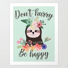 SLOTH ADVICE (mint green) - DON'T HURRY, BE HAPPY! Art Print