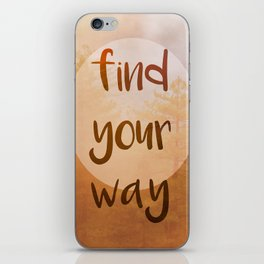 Find Your Way Autumn Inspiration iPhone Skin