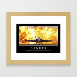 Danger: Inspirational Quote and Motivational Poster Framed Art Print