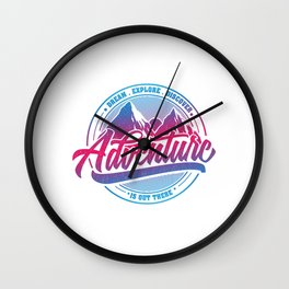 Dream Explore Discover Adventure Is Out There bp Wall Clock