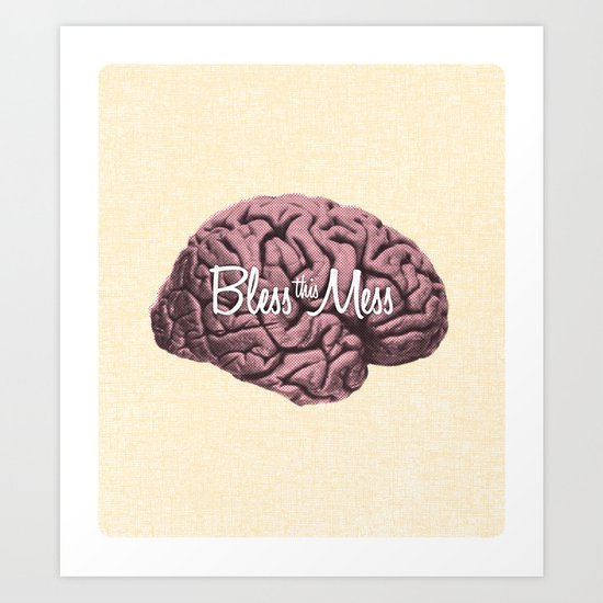 Bless this Mess. Art Print