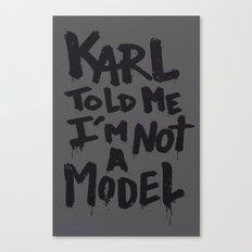Karl told me... Canvas Print