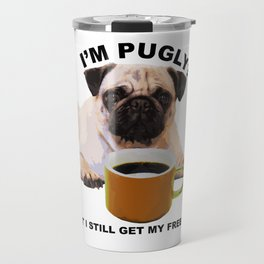 Cute Pug and Coffee Statement Shirt Travel Mug