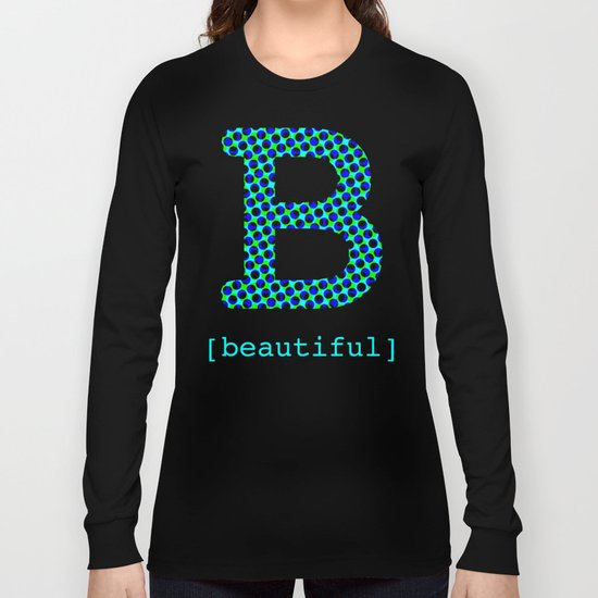 #B [beautiful] Long Sleeve T-shirt