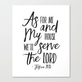 Joshua 24:15, As For Me And My House We Will Serve The Lord,Bible Verse,Scripture Art,Bible Print,Bi Canvas Print