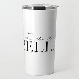 CIAO BELLA PRINTS, Spanish Quote,Spanish Decor,Gift For Her,Baby Print,Nursery Girls,Modern Art,Mode Travel Mug