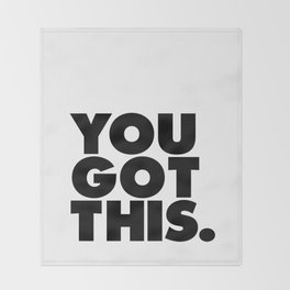 You Got This black and white typography inspirational motivational home wall bedroom decor Throw Blanket