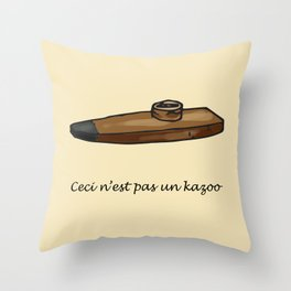 Ceci n'est pas un kazoo Throw Pillow