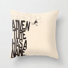Adventure Has A Name Throw Pillow